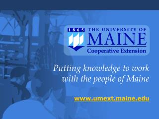 Putting knowledge to work with the people of Maine