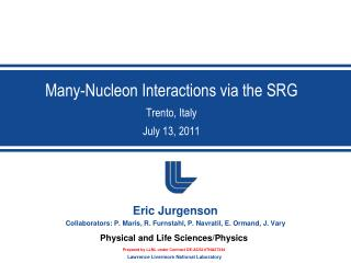 Many-Nucleon Interactions via the SRG Trento, Italy July 13, 2011