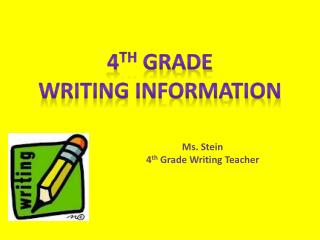 4 th  Grade  Writing Information
