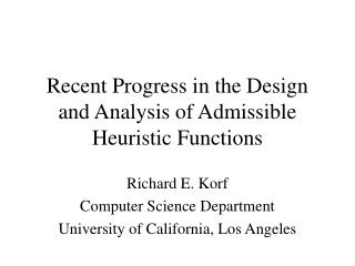Recent Progress in the Design and Analysis of Admissible Heuristic Functions