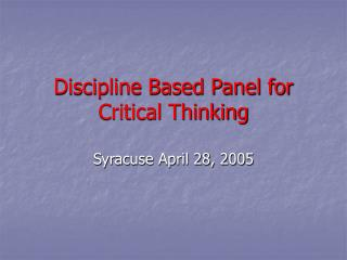 Discipline Based Panel for Critical Thinking