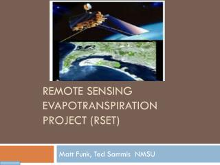 Remote Sensing Evapotranspiration Project (RSET)