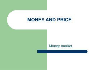 MONEY AND PRICE