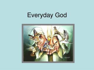 Everyday God