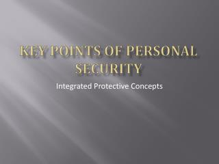 KEY POINTS OF PERSONAL SECURITY