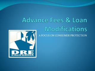 Advance Fees & Loan  Modifications