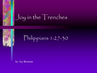 Joy in the Trenches