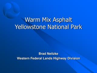 Warm Mix Asphalt Yellowstone National Park