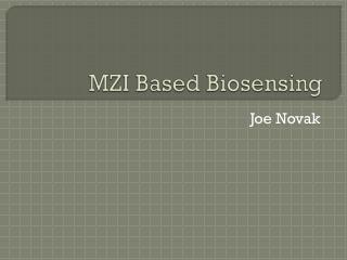 MZI Based Biosensing