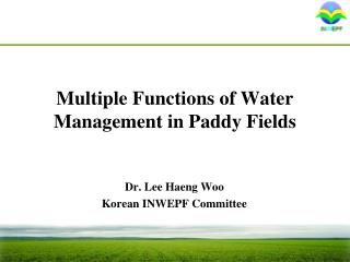Multiple Functions of Water Management in Paddy Fields
