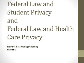 Federal Law and Student Privacy and Federal Law and Health Care Privacy