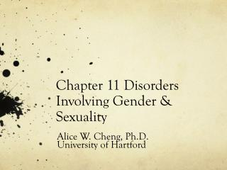 Chapter 11 Disorders Involving Gender & Sexuality