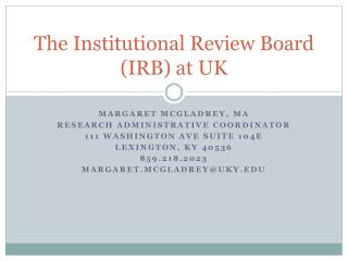 The Institutional Review Board (IRB) at UK