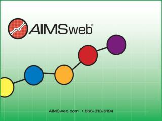 Overview of  Curriculum-Based Measurement (CBM)  and AIMSweb®