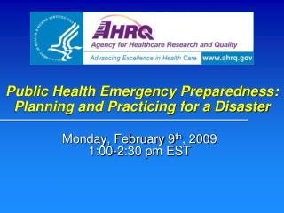 Public Health Emergency Preparedness: Planning and Practicing for a Disaster