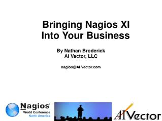 Bringing Nagios XI  Into Your Business