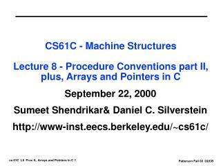 CS61C - Machine Structures Lecture 8 - Procedure Conventions part II, plus, Arrays and Pointers in C
