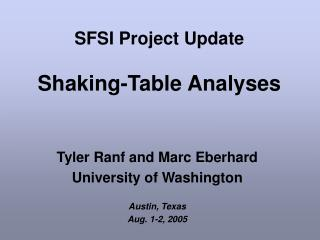 SFSI Project Update Shaking-Table Analyses