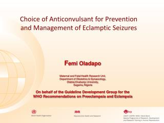Choice of Anticonvulsant for Prevention and Management of Eclamptic Seizures