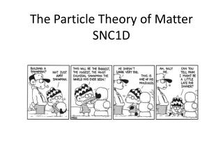 The Particle Theory of Matter SNC1D