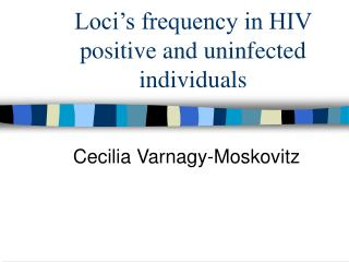 Loci's frequency in HIV positive and uninfected individuals