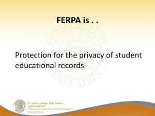 FERPA is . .