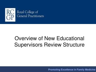 Overview of New Educational Supervisors Review Structure