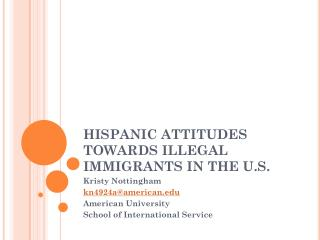 HISPANIC ATTITUDES TOWARDS ILLEGAL IMMIGRANTS IN THE U.S.