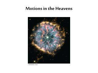 Motions in the Heavens
