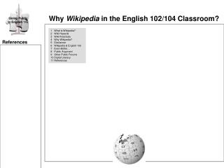 Why  Wikipedia  in the English 102/104 Classroom?