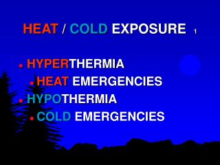 HEAT / COLD EXPOSURE 1