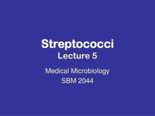 Streptococci Lecture 5