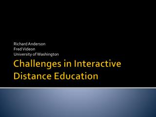 Challenges in Interactive Distance Education