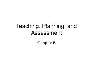 Teaching, Planning, and Assessment