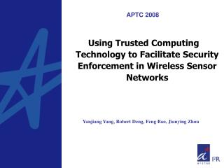 Using Trusted Computing Technology to Facilitate Security Enforcement in Wireless Sensor Networks