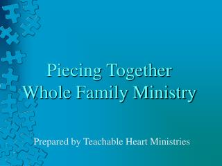 Piecing Together Whole Family Ministry