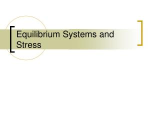 Equilibrium Systems and Stress