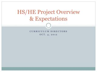 HS/HE Project Overview & Expectations
