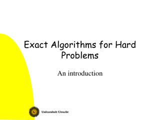 Exact Algorithms for Hard Problems