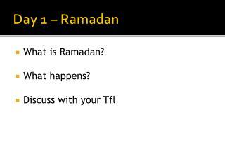 Day 1 – Ramadan