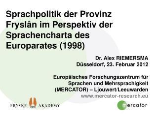 Sprachpolitik der Provinz Frysl â n im Perspektiv der Sprachencharta des Europarates (1998)
