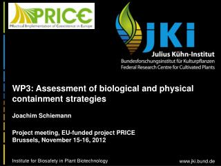 WP3: Assessment of biological and physical containment strategies