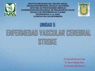 UNIDAD 5 ENFERMEDAD VASCULAR CEREBRAL  STROKE