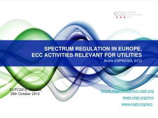 SPECTRUM REGULATION IN EUROPE, ECC ACTIVITIES RELEVANT FOR UTILITIES