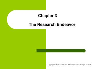 Chapter 3 	The Research Endeavor