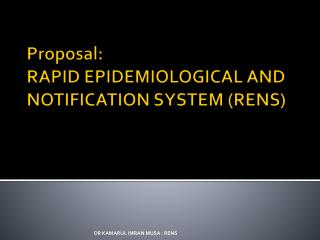 Proposal: RAPID EPIDEMIOLOGICAL AND NOTIFICATION SYSTEM (RENS)