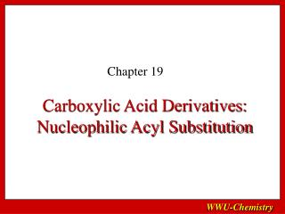 Carboxylic Acid Derivatives: Nucleophilic Acyl Substitution