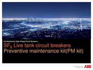 SF 6  Live tank circuit breakers