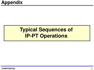 Typical Sequences of IP-PT Operations