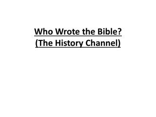 Who Wrote the Bible?  (The History Channel)
